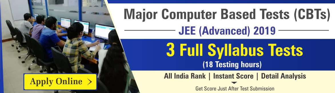 JEE Advanced 2019 Major CBT 3FST