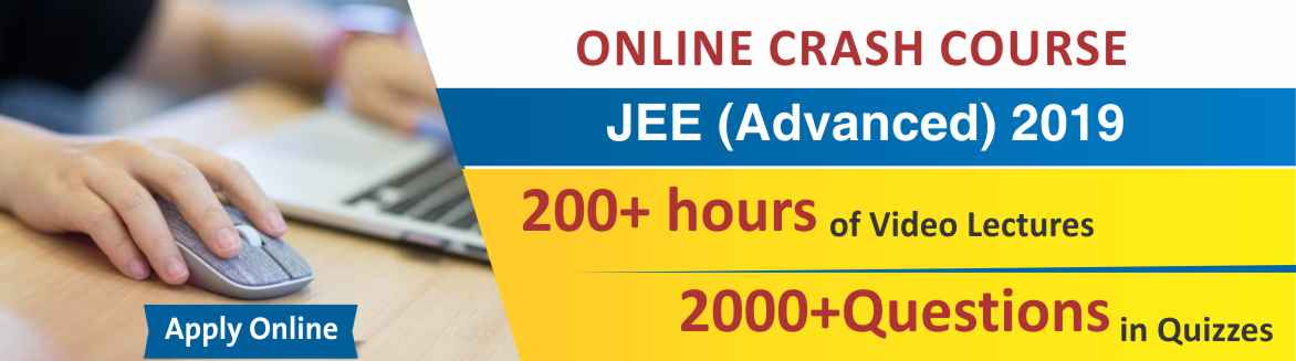 JEE (Advanced) 2019 Online Crash Course